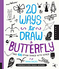 20 Ways to Draw a Butterfly and 44 Other Things with Wings: A Sketchbook for Artists, Designers, and Doodlers (20 Ways)