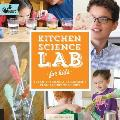 Kitchen Science Lab for Kids: 52 Family-Friendly Experiments from Around the House (Hands-On Family)
