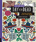 Day of the Dead: 30 Original Illustrations to Color, Customize, and Hang (Just Add Color)