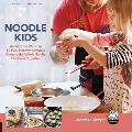 Noodle Kids Around the World in 50 Fun Healthy Creative Dinners the Whole Family Will Love