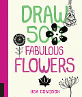 Draw 500 Fabulous Flowers: A Sketchbook for Artists, Designers, and Doodlers (Draw 500)