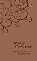Seeking Gods Face Praying with the Bible Through the Church Year