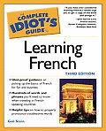 Complete Idiots Guide To Learning French 3RD Edition