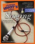Complete Idiot's Guide To Singing - With CD (03 Edition)
