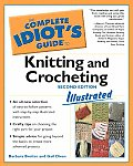 Complete Idiot's Guide to Knitting and Crocheting, 2e Illustrated (Complete Idiot's Guides)