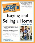 Complete Idiot's Guide to Buying and Selling a Home, 4th Ed