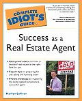 The Complete Idiot's Guide to Success as a Real Estate Agent (Complete Idiot's Guides)