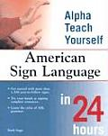 Alpha Teach Yourself American Sign Language in 24 Hours (03 Edition)