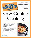 Complete Idiot's Guide to Slow Cooker Cooking