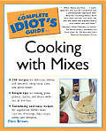 Complete Idiot's Guide to Cooking with Mixes (Complete Idiot's Guides) Cover