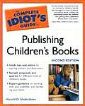 Complete Idiot's Guide to Publishing Children's Books, 2e (Complete Idiot's Guides) Cover