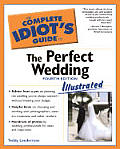 Complete Idiots Guide To the Perfect Wedd 4TH Edition