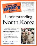 Complete Idiot's Guide to Understanding North Korea