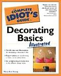 The Complete Idiot's Guide to Decorating Basics Illustrated (Complete Idiot's Guides)