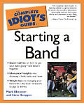 Complete Idiot's Guide to Starting a Band (Complete Idiot's Guides) Cover