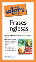 The Pocket Idiot's Guide to Frases Inglesas (Pocket Idiot's Guide) Cover
