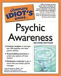 Complete Idiots Guide To Psychic Awareness 2ND Edition