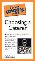 Pocket Idiot's Guide to Choosing a Caterer (Pocket Idiot's Guide)