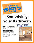 Complete Idiot's Guide to Remodeling Your Bath (Illustrated) (Complete Idiot's Guides)
