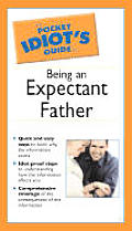 Pocket Idiots Guide to Being an Expectant Father