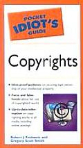 Pocket Idiot's Guide to Copyrights (Pocket Idiot's Guide)