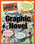 Complete Idiots Guide to Creating a Graphic Novel