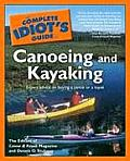 Complete Idiots Guide to Canoeing & Kayaking