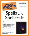 The Complete Idiot's Guide To Spells and Spellcraft (Complete Idiot's Guides)