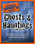 Complete Idiots Guide To Ghosts & Haunting 2ND Edition
