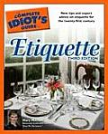 Complete Idiots Guide To Etiquette 3RD Edition