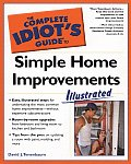 Complete Idiot's Guide to Simple Home Improvements: Illustrated (Complete Idiot's Guides)