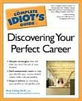 Complete Idiot's Guide to Discovering Your Perfect Career Cover