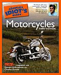 Complete Idiots Guide To Motorcycles 3RD Edition