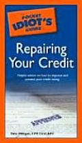 The Pocket Idiot's Guide to Repairing Your Credit (Pocket Idiot's Guide)
