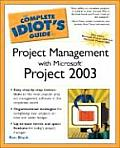 Complete Idiots Guide to Project Management with Microsoft Project 2003