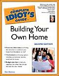 Complete Idiot's Guide to Building Your Own Home, 2e (Complete Idiot's Guides) Cover