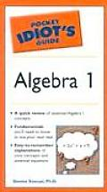 Pocket Idiot's Guide to Algebra I (Pocket Idiot's Guide)