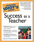 Complete Idiot's Guide to Success as a Teacher Cover