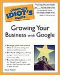 Complete Idiots Guide to Growing Your Business with Google