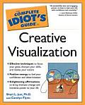 Complete Idiots Guide to Creative Visualization