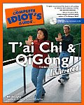 The Complete Idiot's Guide to T'Ai Chi and Qigong: Illustrated with DVD (Complete Idiot's Guides)