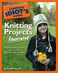 The Complete Idiot's Guide to Knitting Projects Illustrated (Complete Idiot's Guides)
