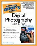 The Complete Idiot's Guide to Digital Photography Like a Pro (Complete Idiot's Guides)
