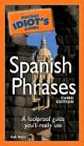 The Pocket Idiot's Guide to Spanish Phrases (Pocket Idiot's Guide)