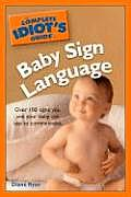 The Complete Idiot's Guide to Baby Sign Language (Complete Idiot's Guides)