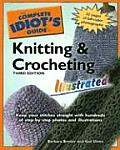 Complete Idiots Guide to Knitting & Crocheting Illustrated