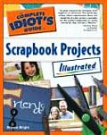 Complete Idiot's Guide to Scrapbook Projects (Complete Idiot's Guides) Cover