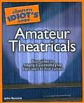 The Complete Idiot's Guide to Amateur Theatricals (Complete Idiot's Guides)