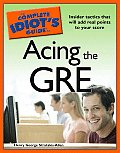 The Complete Idiot's Guide to Acing the GRE (Complete Idiot's Guides)