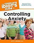 The Complete Idiot's Guide to Controlling Anxiety (Complete Idiot's Guides)